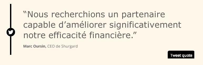 Nous recherchions un partenaire capable d'améliorer significativement notre efficacité financière.